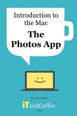 The Photos App on the Mac, Coulston, Lynette