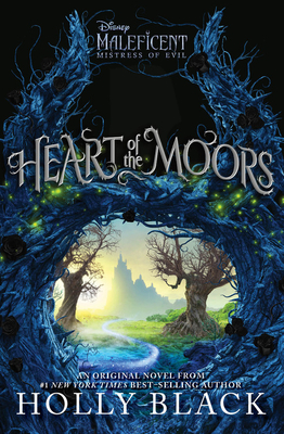 Image for HEART OF THE MOORS (DISNEY MALEFICENT: MISTRESS OF EVIL)