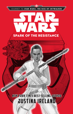 Image for STAR WARS: SPARK OF THE RESISTANCE (JOURNEY TO STAR WARS: THE RISE OF SKYWALKER)