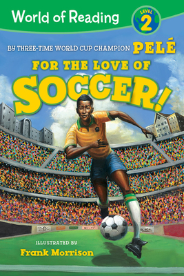 Image for FOR THE LOVE OF SOCCER! (WORLD OF READING, LEVEL 2)