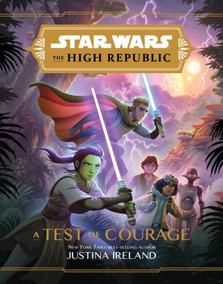 Image for STAR WARS THE HIGH REPUBLIC: A TEST OF COURAGE