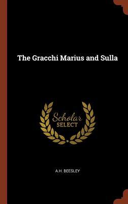 The Gracchi Marius and Sulla, Beesley, A.H.