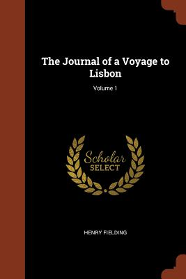 The Journal of a Voyage to Lisbon; Volume 1, Fielding, Henry