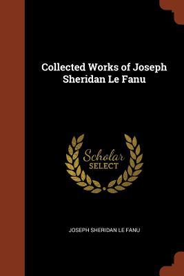 Collected Works of Joseph Sheridan Le Fanu, Le Fanu, Joseph Sheridan