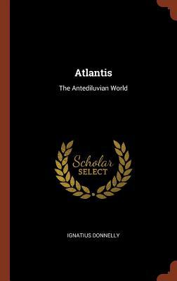 Atlantis: The Antediluvian World, Donnelly, Ignatius