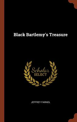 Black Bartlemy's Treasure, Farnol, Jeffrey