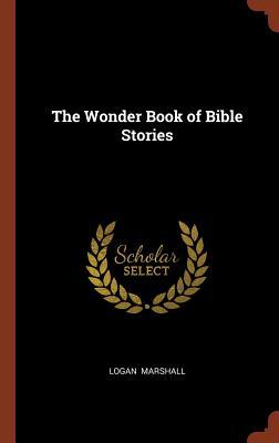 The Wonder Book of Bible Stories, Marshall, Logan