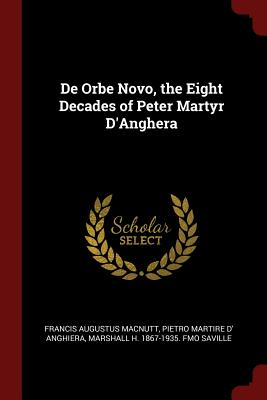 Image for De Orbe Novo, the Eight Decades of Peter Martyr D'Anghera