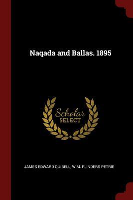 Naqada and Ballas. 1895, Quibell, James Edward; Petrie, W M. Flinders