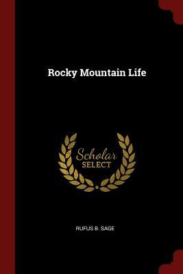 Rocky Mountain Life, Sage, Rufus B.