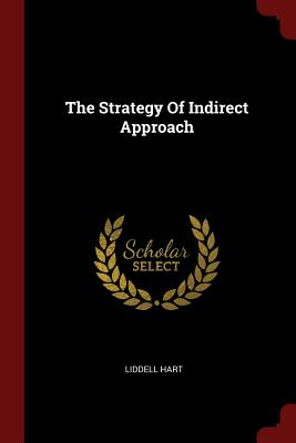 The Strategy Of Indirect Approach, Hart, Liddell