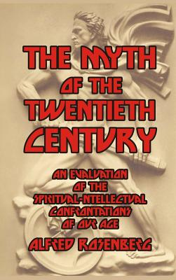 The Myth of the Twentieth Century, Rosenberg, Alfred
