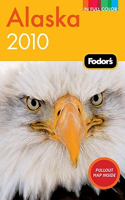 Fodor's Alaska 2010 (Full-color Travel Guide), Fodor's