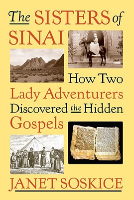 Image for The Sisters of Sinai: How Two Lady Adventurers Discovered the Hidden Gospels