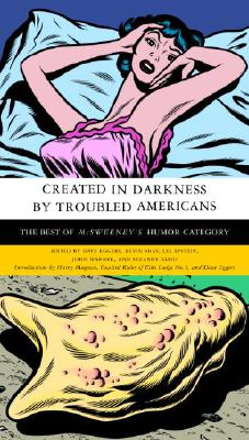 Image for Created in Darkness by Troubled Americans: The Best of McSweeney's, Humor Category