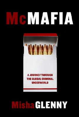 Image for McMafia: A Journey Through the Global Criminal Underworld