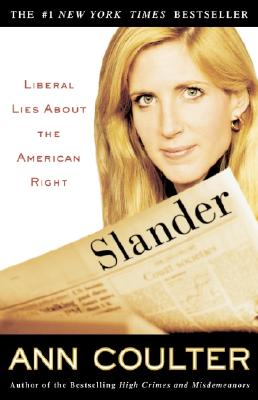 Image for SLANDER LIBERAL LIES ABOUT THE AMERICAN RIGHT
