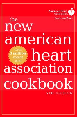 The New American Heart Association Cookbook, 7th Edition, American Heart Association