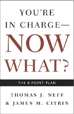 Image for You're in Charge, Now What?: The 8 Point Plan