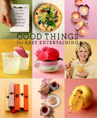 Image for Good Things for Easy Entertaining: The Best of Martha Stewart Living