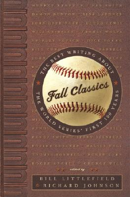Image for Fall Classics: the Best Writing about the World Series' First 100 Years