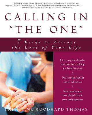 Image for Calling in the One : 7 Weeks to Attract the Love of Your Life