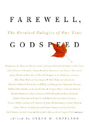 Farewell, Godspeed: The Greatest Eulogies of Our Time, Copeland, Cyrus M.