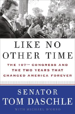 Image for Like No Other Time: the 107th Congress and the Two Years That Changed America Forever