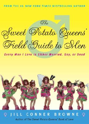 Image for The Sweet Potato Queens' Field Guide to Men: Every Man I Love Is Either Married, Gay, or Dead