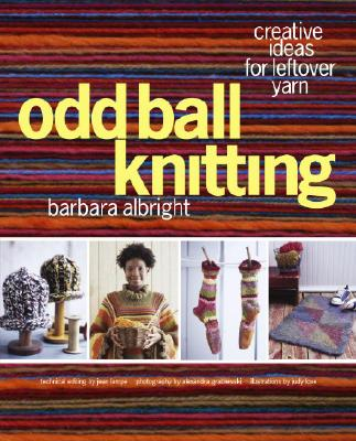 Image for Odd Ball Knitting: Creative Ideas for Leftover Yarn