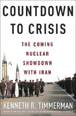Image for Countdown to Crisis: The Coming Nuclear Showdown with Iran