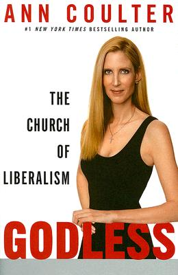 Image for Godless: The Church of Liberalism.