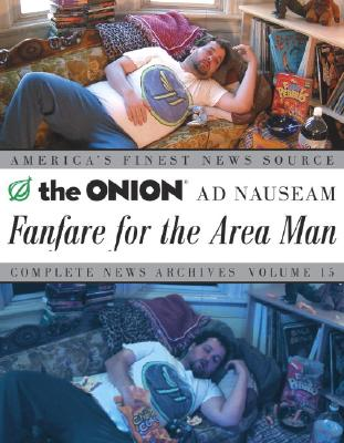 Image for ONION, AD NAUSEAM: FANFARE FOR THE AREA MAN VOLUME 15