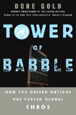 Image for Tower of Babble: How the United Nations Has Fueled Global Chaos