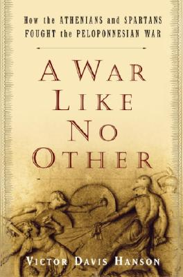 Image for WAR LIKE NO OTHER HOW THE ATHENIANS AND SPARTANS FOUGHT THE PELOPONNESIAN WAR