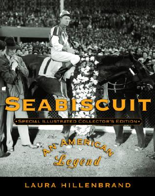 Seabiscuit : An American Legend (Special Illustrated Collector's  Edition), LAURA HILLENBRAND