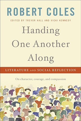 Handing One Another Along : Literature and Social Reflection, Coles, Robert