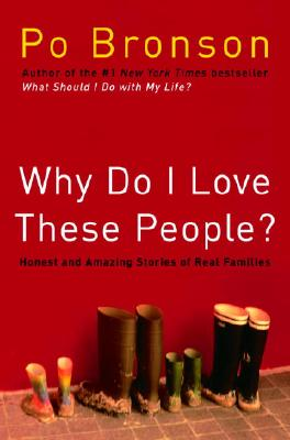 Image for Why Do I Love These People?: Honest and Amazing Stories of Real Families