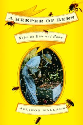 Image for Keeper of Bees : Notes on Hive And Home