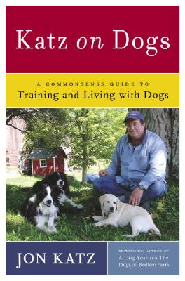 Image for Katz on Dogs: A Commonsense Guide to Training and Living with Dogs