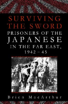 Image for Surviving The Sword : Prisoners Of The Japanese In The Far East 1942-45