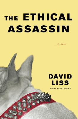 The Ethical Assassin: A Novel, Liss, David