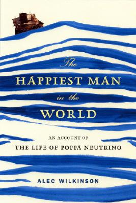 Image for The Happiest Man in the World: An Account of the Life of Poppa Neutrino