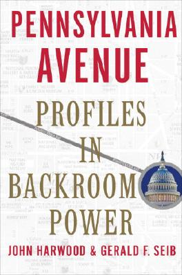 Image for Pennsylvania Avenue: Profiles in Backroom Power