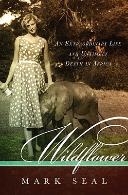 Image for Wildflower: An Extraordinary Life and Untimely Death in Africa