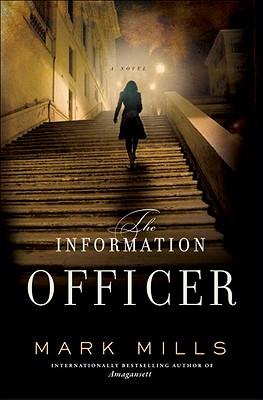 The Information Officer: A Novel, Mills, Mark