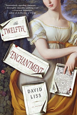 The Twelfth Enchantment: A Novel, Liss, David