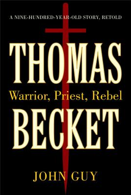 Image for Thomas Becket:  Warrior Priest Rebel