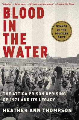 Image for Blood in the Water: The Attica Prison Uprising of 1971 and Its Legacy