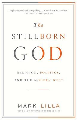 Image for Stillborn God Religion, Politics, and the Modern West